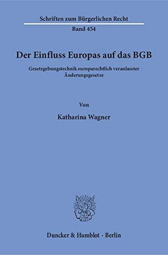 Der Einfluss Europas auf das BGB.: Katharina Wagner