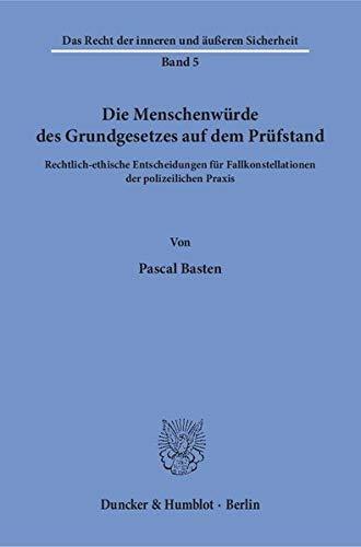 Die Menschenwürde des Grundgesetzes auf dem Prüfstand.: Pascal Basten