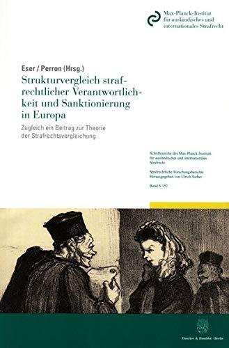 Strukturvergleich strafrechtlicher Verantwortlichkeit und Sanktionierung in Europa: Albin Eser