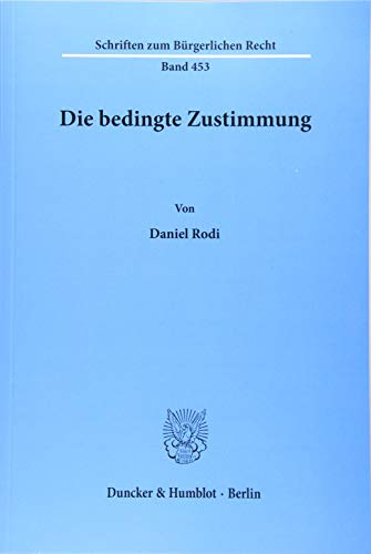 Die bedingte Zustimmung (Paperback): Daniel Rodi