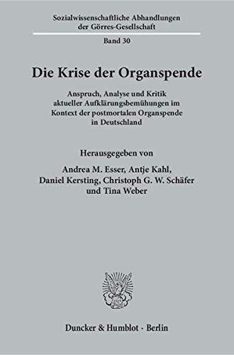 Die Krise der Organspende: Anspruch, Analyse und Kritik aktueller Aufklarungsbemuhungen im Kontext ...