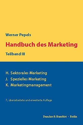 Handbuch des Marketing, Teilband III: H. Sektorales Marketing - J. Spezielles Marketing - K. ...
