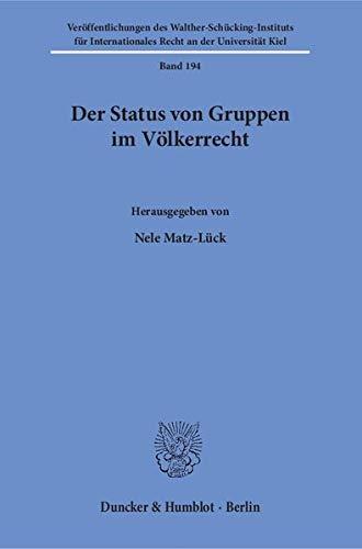 Der Status von Gruppen im Völkerrecht.: Nele Matz-Lück