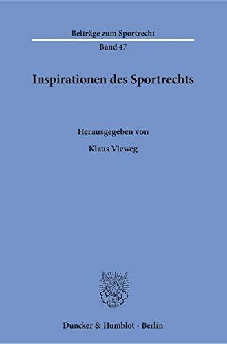 Inspirationen des Sportrechts.: Klaus Vieweg