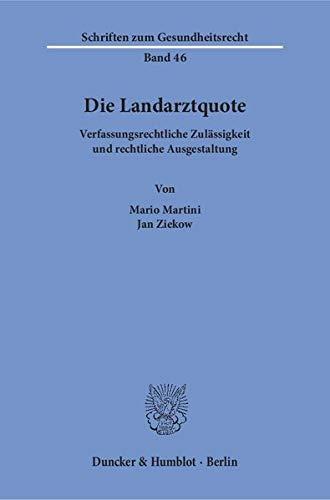 Die Landarztquote: Verfassungsrechtliche Zulässigkeit und rechtliche Ausgestaltung (Paperback): ...