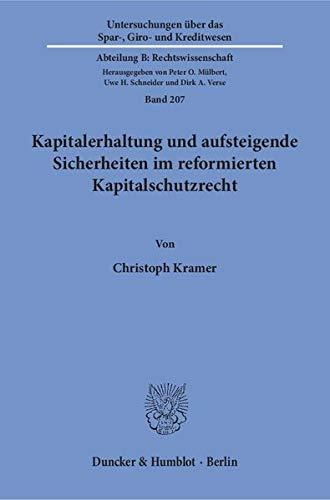 Kapitalerhaltung und aufsteigende Sicherheiten im reformierten Kapitalschutzrecht: Christoph Kramer