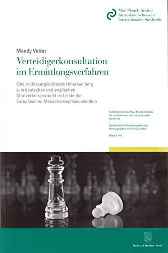 Verteidigerkonsultation im Ermittlungsverfahren: Eine rechtsvergleichende Untersuchung zum ...