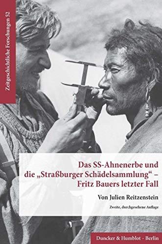 Das SS-Ahnenerbe und die »Straßburger Schädelsammlung« - Fritz Bauers letzter Fall. - Reitzenstein, Julien
