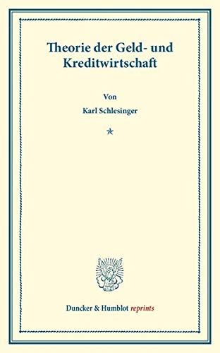 Theorie der Geld- und Kreditwirtschaft. (Paperback): Karl Schlesinger