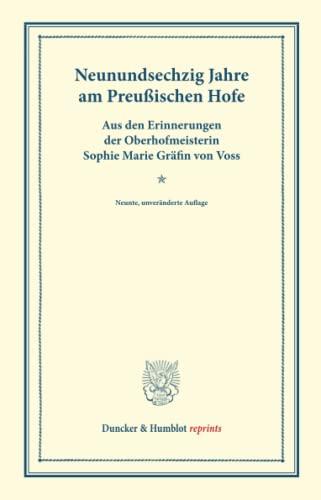 Neunundsechzig Jahre am Preußischen Hofe. : Aus: Sophie Marie Gräfin