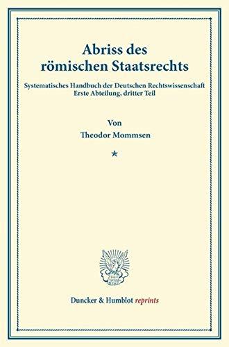 Abriss des römischen Staatsrechts: Theodor Mommsen