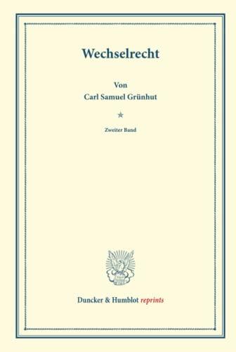 Wechselrecht.: Zweiter Band. Mit einem Register über beide Bände. Systematisches Handbuch der ...