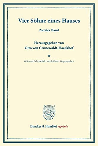 Vier Söhne eines Hauses.: Zeit- und Lebensbilder aus Estlands Vergangenheit. Unter Mitarbeit von ...