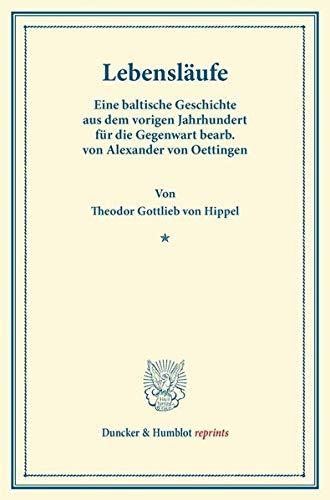 Lebensläufe: Eine baltische Geschichte aus dem vorigen Jahrhundert für die Gegenwart bearb. von ...