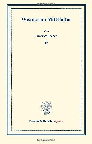 9783428167814: Wismar im Mittelalter: (Pfingstbl�tter des Hansischen Geschichtsvereins VI)