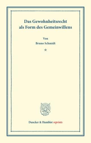 9783428169245: Das Gewohnheitsrecht als Form des Gemeinwillens.: Volume 1