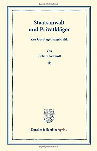 Staatsanwalt und Privatkläger: Richard Schmidt