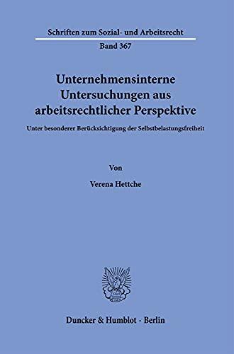 9783428182862: Unternehmensinterne Untersuchungen aus arbeitsrechtlicher Perspektive.: Unter besonderer Berücksichtigung der Selbstbelastungsfreiheit