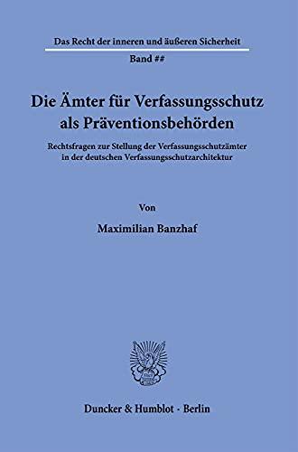 9783428183173: Die Amter Fur Verfassungsschutz ALS Praventionsbehorden: Rechtsfragen Zur Stellung Der Verfassungsschutzamter in Der Deutschen ... Und Ausseren Sicherheit) (German Edition)