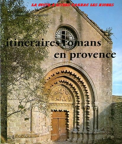 Itinéraires romans en Provence / (Les Travaux: Guy Barruol /