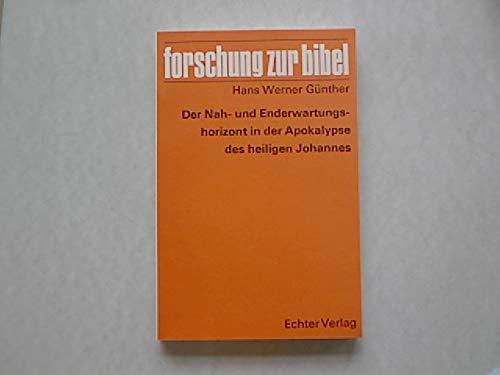 9783429006617: Der Nah- und Enderwartungshorizont in der Apokalypse des heiligen Johannes (Forschung zur Bibel) (German Edition)