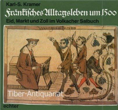 9783429009038: Fränkisches Alltagsleben um 1500: Eid, Markt und Zoll im Volkacher Salbuch (Land und Leute) (German Edition)