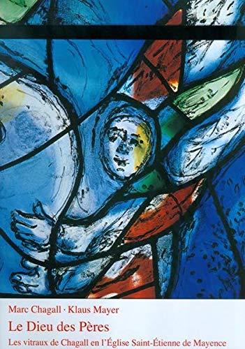 9783429009373: Le Dieu des Péres : Les Vitraux de Chagall en l'église Saint -Étienne de Mayence