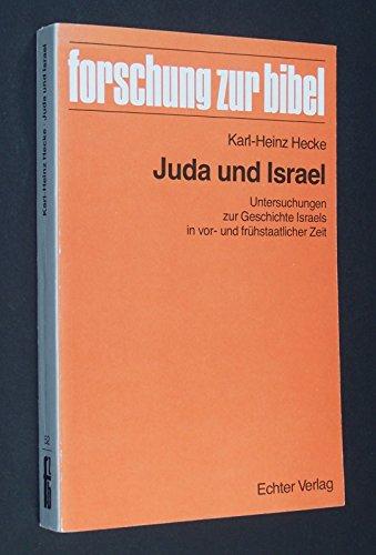 Juda und Israel: Untersuchungen zur Geschichte Israels in vor- und fruhstaatlicher Zeit (Forschung ...