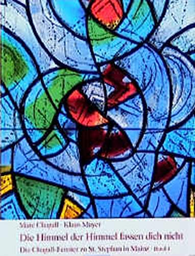 9783429010010: Die Chagall-Fenster zu Sankt Stephan in Mainz, 4 Bde., Bd.4, Die Himmel der Himmel fassen dich nicht
