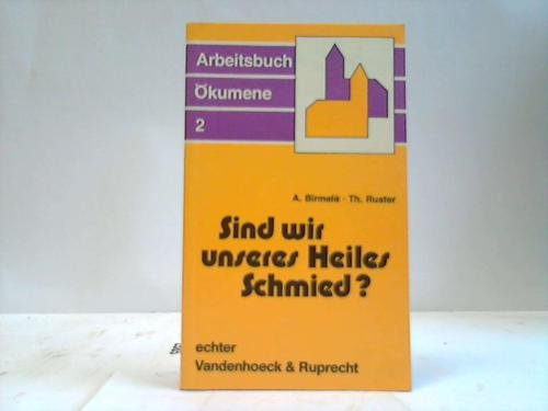 Sind wir unseres Heiles Schmied?, Bd 2: André / Ruster,