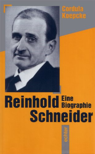 9783429014957: Reinhold Schneider: Eine Biographie (German Edition)