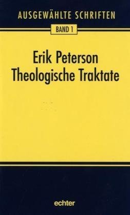 Theologische Traktate: Peterson, Erik ;