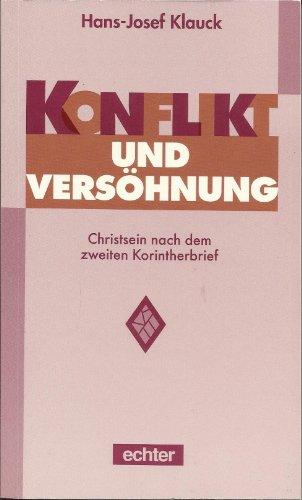 9783429016524: Konflikt und Versöhnung. Christsein nach dem zweiten Korintherbrief