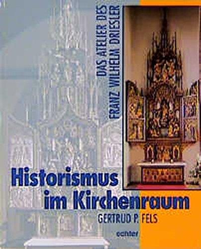 9783429018559: Historismus im Kirchenraum: Das Atelier des Franz Wilhelm Driesler (Kirche, Kunst und Kultur in Franken) (German Edition)