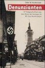 Denunzianten. 47 Fallgeschichten aus den Akten der Gestapo im NS-Gau Mainfranken: Rockenmaier, ...