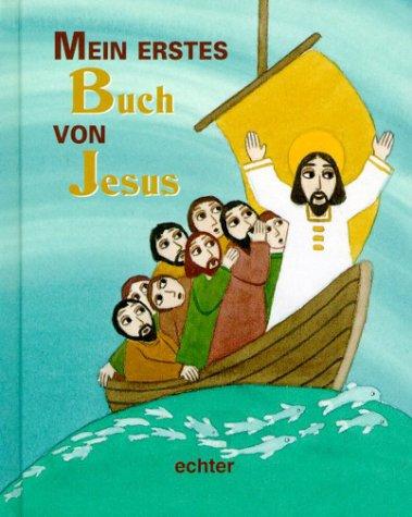 9783429024482: Mein erstes Buch von Jesus. ( Ab 4 J.).