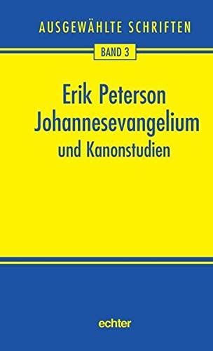 Johannesevangelium und Kanonstudien: Erik Peterson