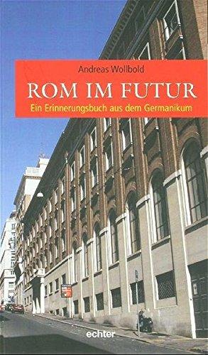 9783429026615: Rom im Futur. Ein Erinnerungsbuch aus dem Germanikum