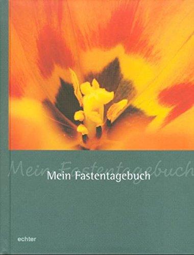 9783429028992: Mein Fastentagebuch: Mit einem Vorwort von Paul Weismantel