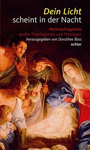 9783429030063: Dein Licht scheint in der Nacht: Weihnachtsgebete großer Theologinnen und Theologen