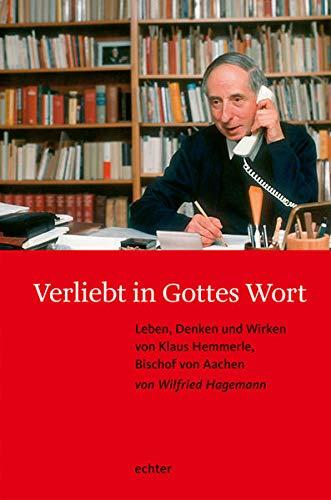 9783429030520: Verliebt in Gottes Wort: Leben, Denken und Wirken von Klaus Hemmerle, Bischof von Aachen
