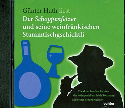 """Der Schoppenfetzer und seine weinfr""""nkischen Stammtischgschichtli (_AV): Huth, G�nter"""