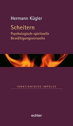 Scheitern: Psychologisch-spirituelle Bewältigungsversuche: K�gler, Hermann