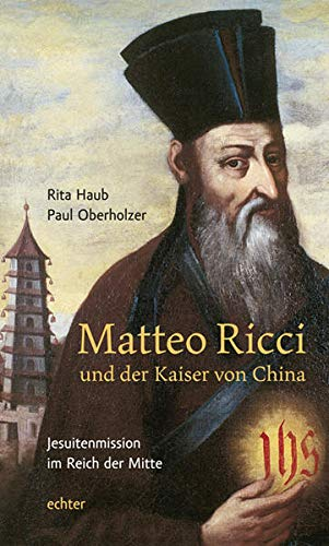 Matteo Ricci und der Kaiser von China: Rita Haub, Paul