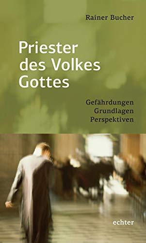 9783429033217: Priester des Volkes Gottes: Gefährdungen - Grundlagen - Perspektiven