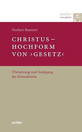 9783429034047: Christus ? Hochform von 'Gesetz': Übersetzung und Auslegung des Römerbriefes