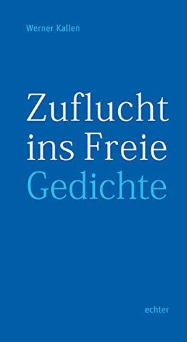 9783429034313: Zuflucht ins Freie: Gedichte