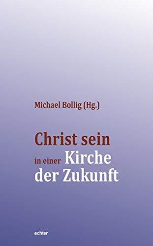 Christ sein in einer Kirche der Zukunft (Hardback)