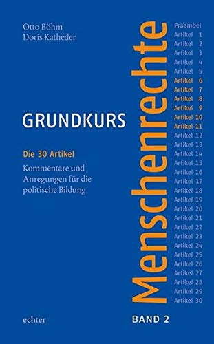 9783429035228: Grundkurs Menschenrechte 2: Die 30 Artikel. Kommentare und Anregungen für die politische Bildung. Band 2: Artikel 6-11