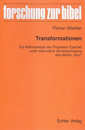 """9783429036218: Transformationen: Zur Anthropologie des Propheten Ezechiel unter besonderer Berücksichtigung des Motivs """"Herz"""""""